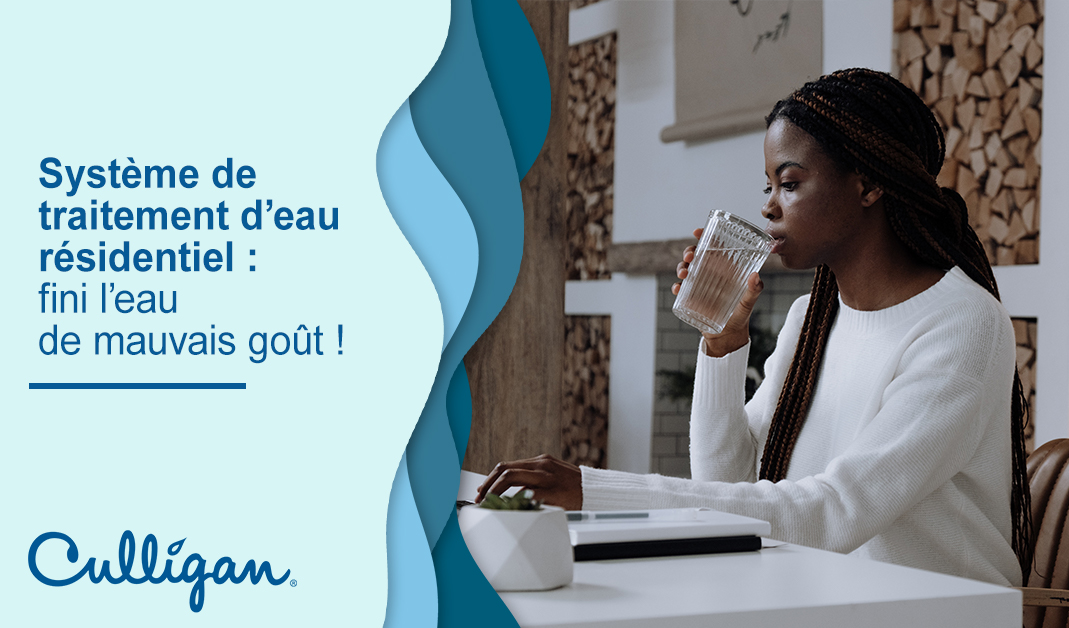 Femme buvant de l'eau traitée par Culligan au Québec